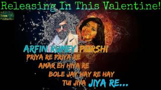 Jiya Re - Arfin Rumey & Porshi | 2017 | Releasing In This Valentine With The Voice Of Arfin Rumey