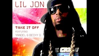 LIL JON FEAT. YANDEL AND BECKY G