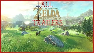 ALL Legend of Zelda Breath of the Wild Trailers (2014 - 2016)