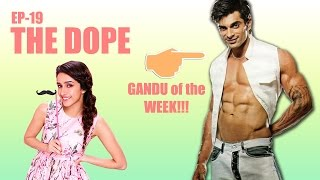 Bollywood Gandu | The Dope: Season 2 Episode 19 | Gandu of the Week