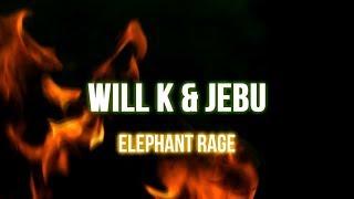 Will K & JEBU - Elephant Rage [FREE DOWNLOAD]