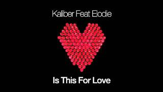 Kaliber feat. Elodie 'Is This For Love' (Instrumental Mix)
