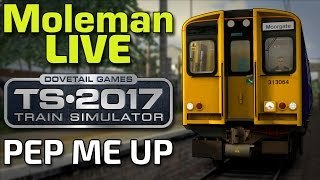 Train Simulator 2017 | PEP Me Up! | BR Class 313 (Moleman Live)