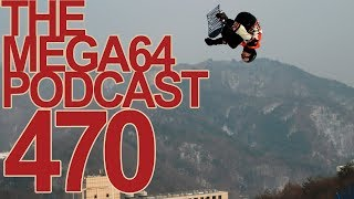 MEGA64 PODCAST: EPISODE 470 - OLYMPIC DREAMS