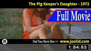 Watch: The Pig Keeper's Daughter (1972) Full Movie Online