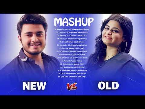 OLD Vs NEW BOLLYWOOD MASHUP Songs 2019 Mashup Hindi Songs 2019 New vs Old 1 Romantic SONGS