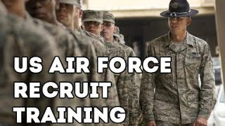 US Air Force Recruit Training - US Air Force Basic Military Training Boot Camp