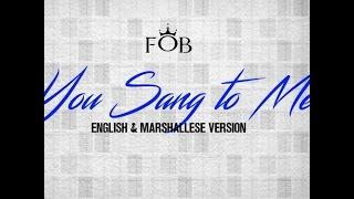 FOB - You Sang To Me (English & Marshallese Version)