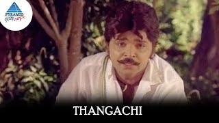 Thangachi Video Song   Vellaiya Thevan Songs   Ramki   Kanaka   Chitra   Pyramid Glitz Music