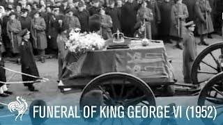The Last Journey - Funeral Of King George VI (1952)