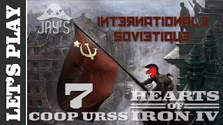 [FR] Let's Play Hearts of Iron 4 Coop : L'URSS - L'internationale Soviétique - Episode 7