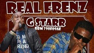 Singer J Ft. G Starr - Real Frenz [Fire Supreme Riddim] May 2014