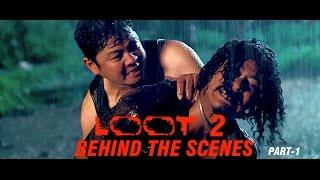 Loot 2 Behind The Scenes PART-1