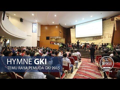 Hymne GKI - Berderaplah Satu - Ibadah Pembukaan TRP 2K15