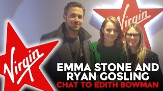 Emma Stone & Ryan Gosling Chat To Edith Bowman On Virgin Radio