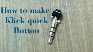 How to make klick quick button (3.5mm audio jack)