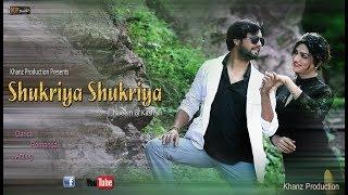 SHUKRIYA BY NAEEM KHAN & KASHISH - KHANZ PRODUCTIONS OFFICIAL VIDEO 2017