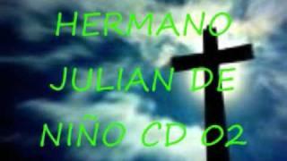 HERMANO JULIAN DE NIÑO CD 02