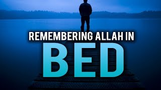 THOSE WHO REMEMBER ALLAH IN BED