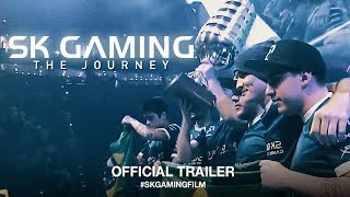 SK Gaming: The Journey (2018)   Official Trailer HD