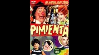 Cine Argentino - PIMIENTA - 1966 - Luis Sandrini y Lolita Torres - Completa