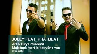 █▬█ █ ▀█▀Jolly feat Phat Beat. Azt a kutya mindenit- mulatos mix 2014