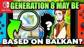NEW Pokemon Switch 2019 & Pokemon Gen 8 Speculation, Pokemon Generation 8 might be BASED on Balkans?