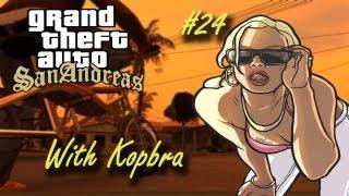 Kopbra Plays GTA San Andreas Part 24 -