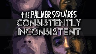 The Palmer Squares - Consistently Inconsistent [Official Video]
