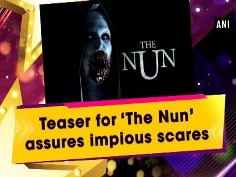 Teaser for 'The Nun' assures impious scares - Hollywood News