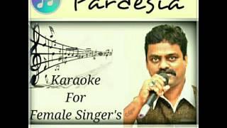 Pardesia pardesia  (Karaoke with male voice )