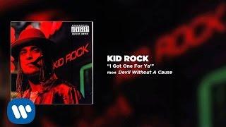 Kid Rock - I Got One For Ya