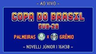 PALMEIRAS 4X1 GRÊMIO - COPA DO BRASIL SUB-20