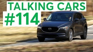 Talking Cars with Consumer Reports #114: Mazda CX-5