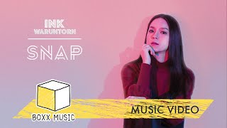 SNAP - INK WARUNTORN [ Official MV ]