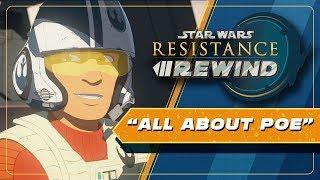 Star Wars Resistance Rewind #1.7 | All About Poe