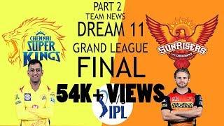 PART 2 CHENNAI VS HYDERABAD CSK VS SRH - FINAL IPL 2018 DREAM 11 TEAM PREDICTION PLAYING 11 WHO WIN