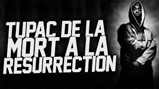 Tupac de la Mort à la Résurrection !