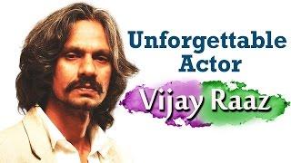 Unforgettable Actor Vijay Raaz