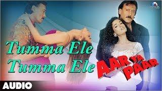 Aar Ya Paar - Tumma Ele Tumma Ele Full Audio Song | Jackie Shroff | Ritu Shivpuri