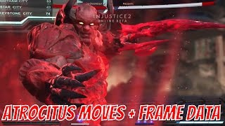 Injustice 2 Beta Atrocitus All Moves and Frame Data