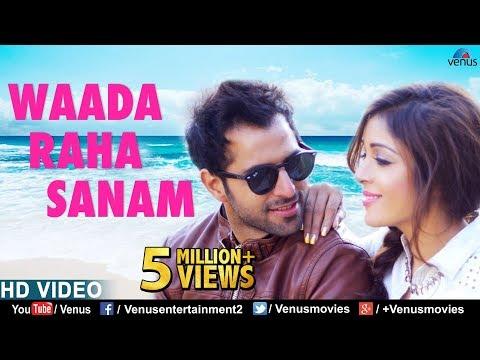 Waada Raha Sanam Full Video Song (HD)   Ft : Vipin Sharma & Sonia Dey   Latest Hindi Songs 2017
