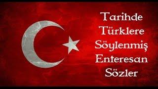 Dünya Tarihinde Türkler Hakkında Söylenmiş Enteresan Sözler