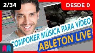 2/34 Curso Ableton Live 70h desde 0 a 100: Canción para vídeo (tutorial español)