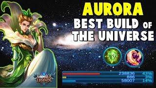 AURORA 240K DAMAGE GAMEPLAY ! BEST BUILD IN THE UNIVERSE - Mobile Legends