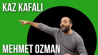 KAZ KAFALI Deyimi - Mehmet Ozman'ın Komik Anlatımıyla