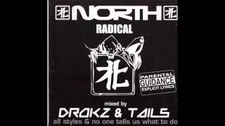 North Radical mixed by Drokz & Tails All Styles & No One Tells Us What To Do