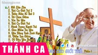 Những Bài Hát Thánh Ca Giành Cho Giới Trẻ Công Giáo (Phần I)