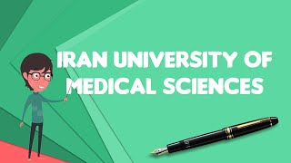 What is Iran University of Medical Sciences?, Explain Iran University of Medical Sciences