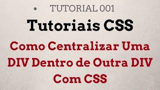 Como Centralizar Uma DIV Dentro de Outra DIV Com CSS